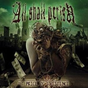 """The Price Of Existence"" (re-release) by All Shall Perish"
