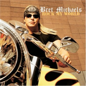 """Rock My World"" by Bret Michaels"