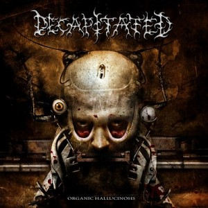 """""""Organic Hallucinosis"""" by Decapitated"""