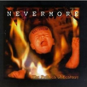 """The Politics Of Ecstasy"" (remaster) by Nevermore"