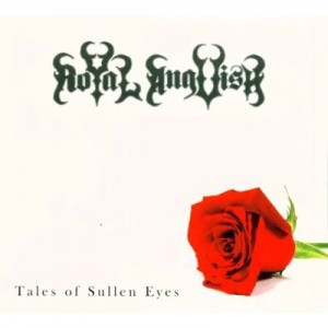 """Tales Of Sullen Eyes"" by Royal Anguish"