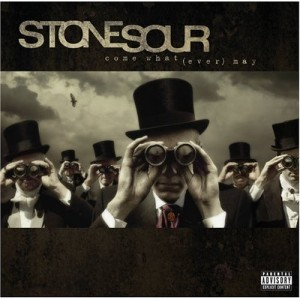 """Come What (Ever) May"" by Stone Sour"