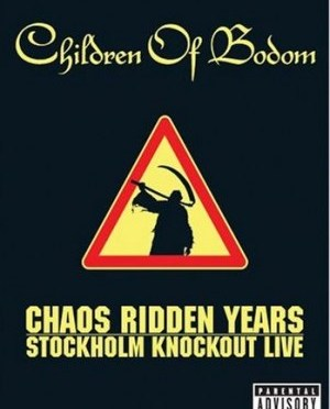 """Chaos Ridden Years: Stockholm Knockout Live"" (DVD) by Children Of Bodom"