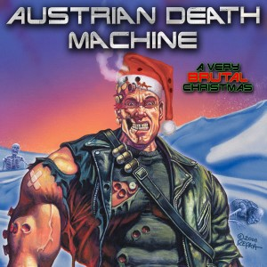 """A Very Brutal Christmas"" by Austrian Death Machine"