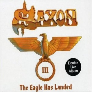 """The Eagle Has Landed III"" by Saxon"
