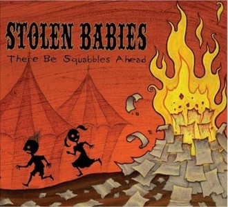 """""""There Be Squabbles Ahead"""" by Stolen Babies"""