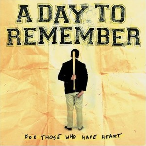 """For Those Who Have Heart"" by A Day To Remember"