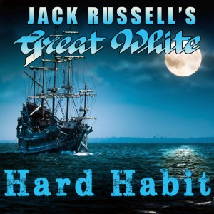 """Hard Habit"" (Single) by Jack Russell's Great White"