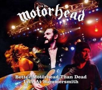 """Better Motorhead Than Dead: Live At Hammersmith"" by Motorhead"