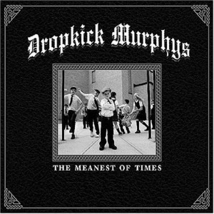 """The Meanest Of Times"" by The Dropkick Murphys"