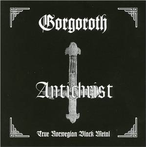 """Antichrist"" (remaster) by Gorgoroth"