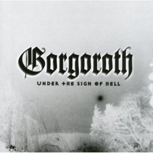"""""""Under The Sign Of Hell"""" (remaster) by Gorgoroth"""