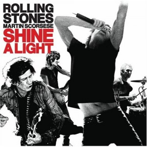 """""""Shine A Light"""" (Original Soundtrack) by The Rolling Stones"""