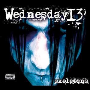 """""""Skeletons"""" by Wednesday 13"""