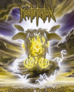 """Conquer The World"" by Mortification"