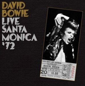 """Live Santa Monica '72"" by David Bowie"