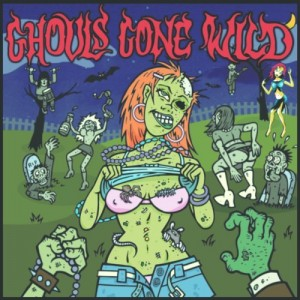 """""""Ghouls Gone Wild"""" by Various Artists"""