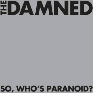 """So, Who's Paranoid"" by The Damned"