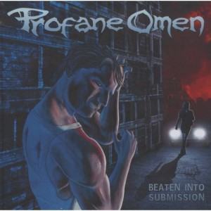 """Beaten Into Submission"" by Profane Omen"