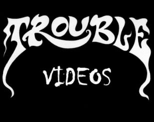 """The Videos"" by Trouble"