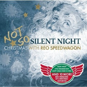 """""""Not So Silent Night: Christmas With REO Speedwagon"""" by REO Speedwagon"""