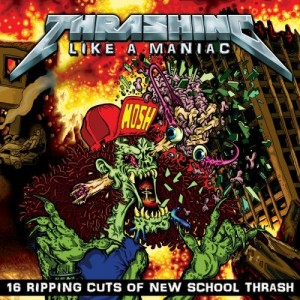 """Thrashing Like A Maniac"" by Various Artists"
