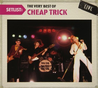 """Setlist: The Very Best Of Cheap Trick – Live"" by Cheap Trick"