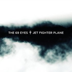 """Jet Fighter Plane"" (Single) by The 69 Eyes"