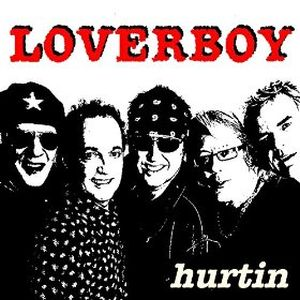 """Hurtin"" (Single) by Loverboy"