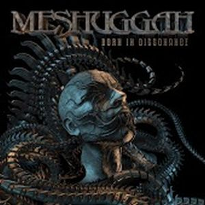 """Born In Dissonance"" (Single) by Meshuggah"