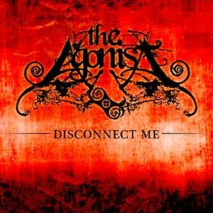 """""""Disconnect Me"""" (Single) by The Agonist"""