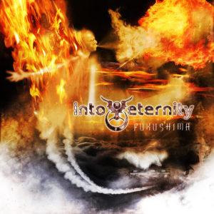 """""""Fukushima"""" (Single) by Into Eternity"""
