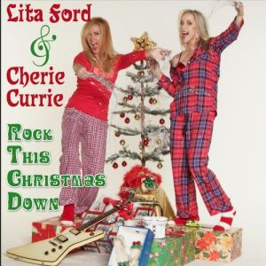 """Rock This Christmas Down"" (Single) by Lita Ford & Cherie Currie"