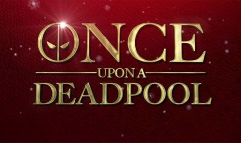 once upon a deadpool logo