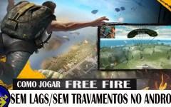 Como JOGAR FREE FIRE em QUALQUER celular SEM TRAVAR/SEM LAGS 2018