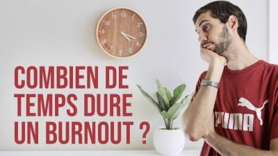 Combien de temps dure un burnout ?