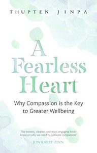 Book cover of A Fearless Heart by Thupten Jinpa