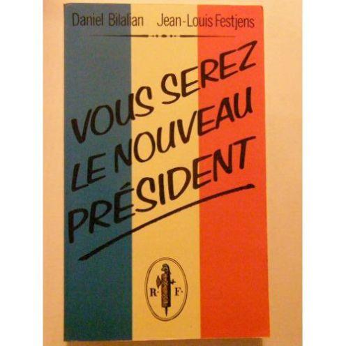 bilalian-daniel-festjens-jean-louis-vous-serez-le-nouveau-president-livre-835602513_l