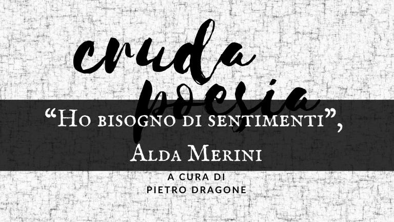 """""""Ho bisogno di sentimenti"""", di Alda Merini"""