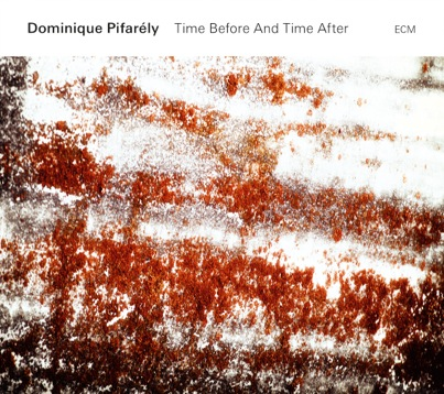Dominique Pifarély Solo : Time Before And Time After Image