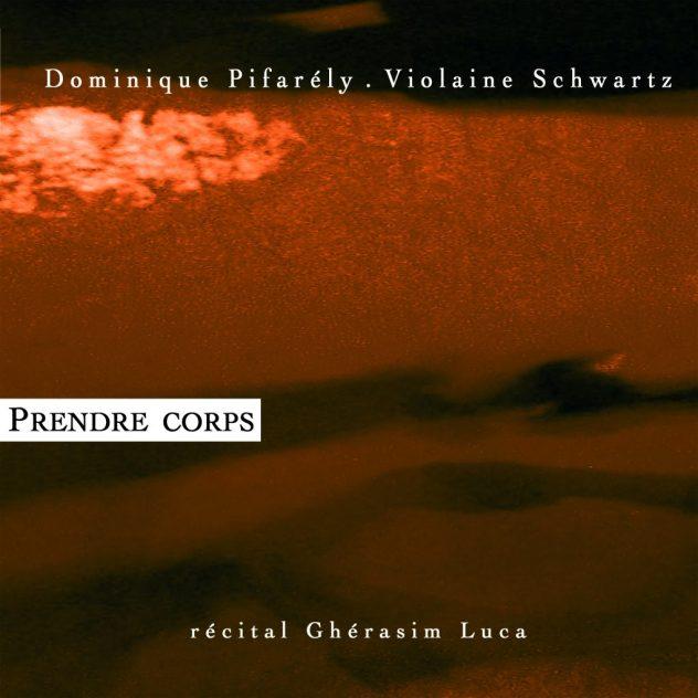 Dominique Pifarély et Violaine Schwartz : Prendre Corps Image