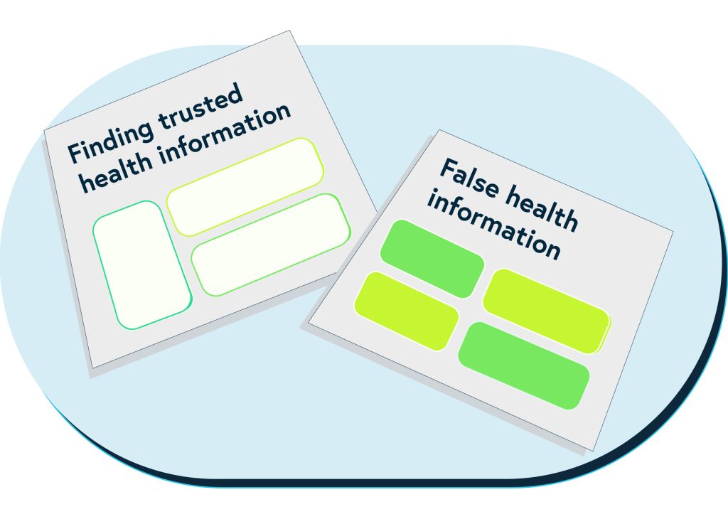This image shows simplified versions of the covers of two of our top tips sheets – Finding trusted health information and How to spot false health information.