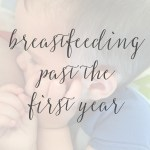 Breast Milk Doesn't Expire After the First Birthday