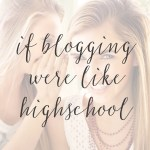 If Blogging Were Like Highschool