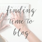 Finding Time to Blog + 3 Free Blogging Worksheets