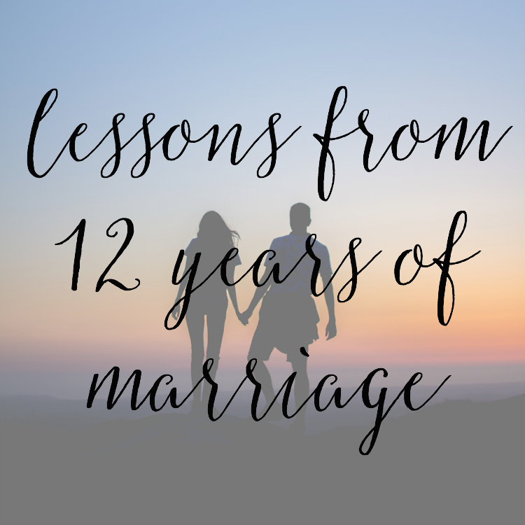 8 Lessons I've Learned in 12 Years of Marriage