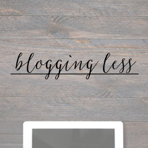 Benefits of Blogging Less