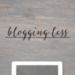 Benefits of Blogging Less