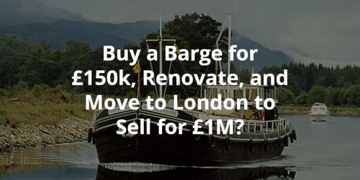 Renovate a Barge and sell for a million pounds