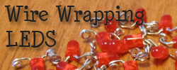 Wire Wrapping LEDs Tutorial